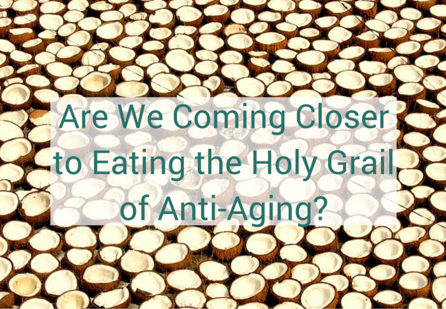 Are We Coming Closer to Eating the Holy Grail of Anti-Aging?